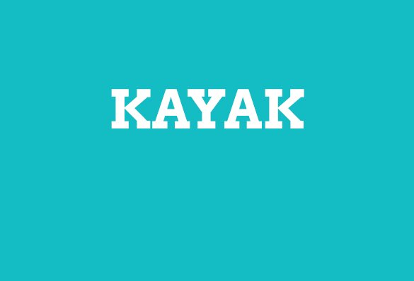 KAYAK is a palindrome!